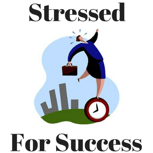 stressed for success