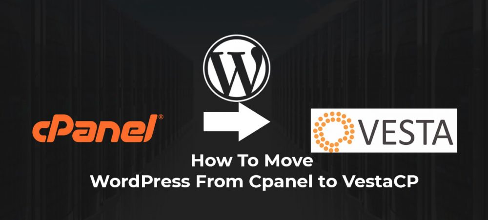 Move WordPress From Cpanel to VestaCP