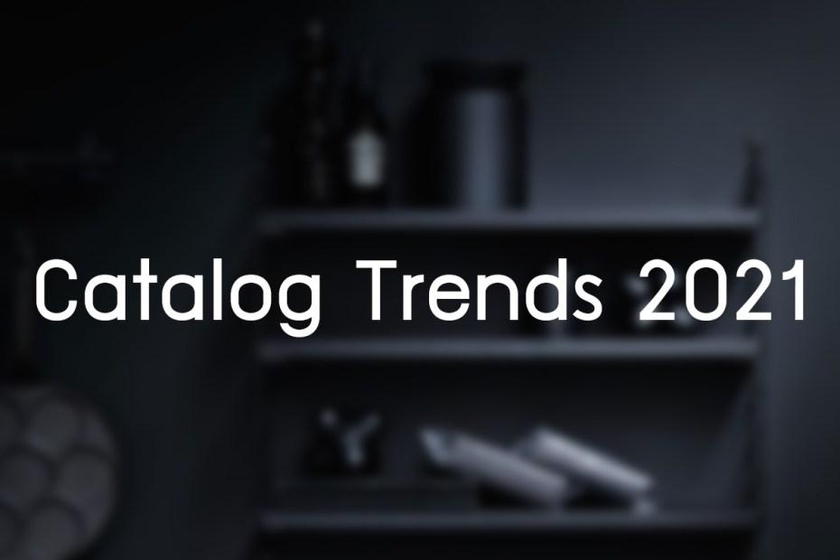 Catalog Trends 2021 - ความเป็นดิจิตอลสร้างโอกาสให้คุณมากเพียงใด