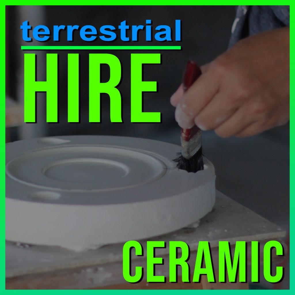 Hire ceramic