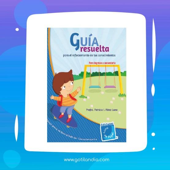 GUIA RESUELTA (INGRESO A SECUNDARIA)