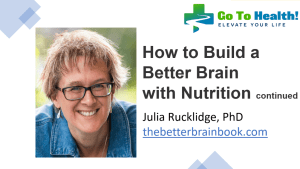 How to Build a Better Brain with Nutrition continued - Julia Rucklidge PhD