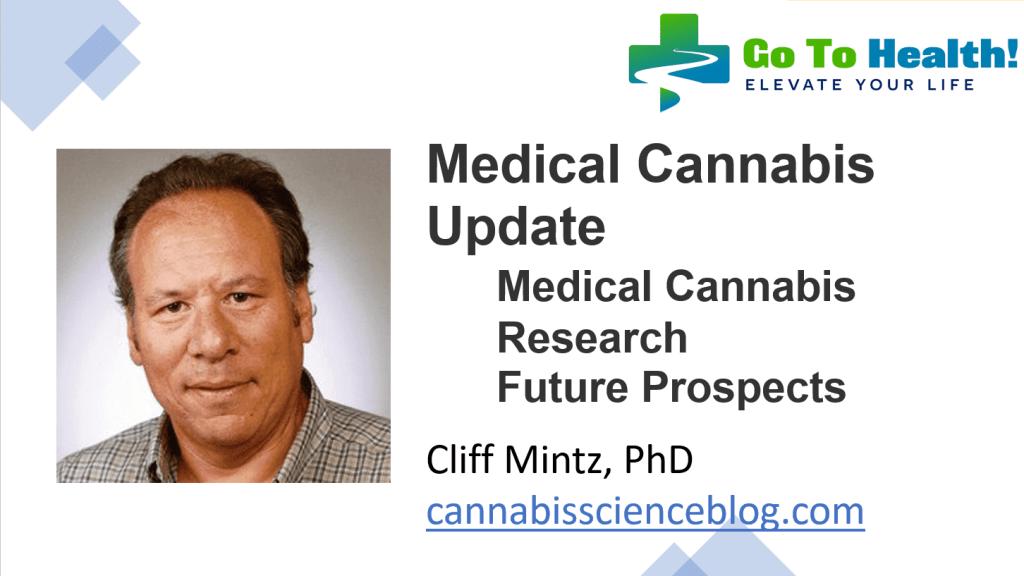 Medical Cannabis Update Cliff Mintz, PhD