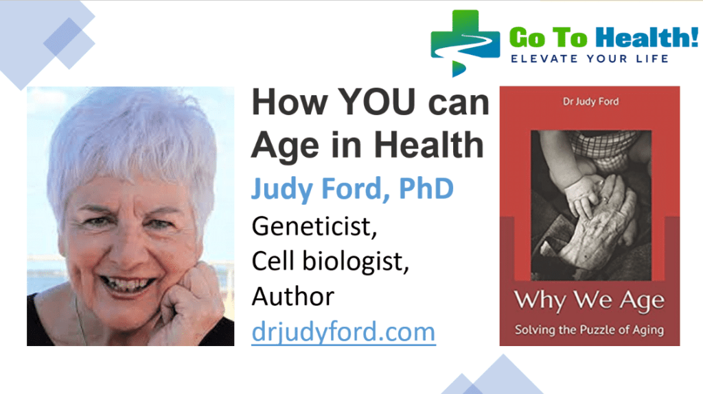 How You Can Age in Health Dr Judy Ford