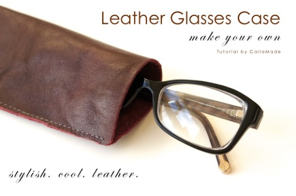 leather-glasses-case-tutorial-cailaamde