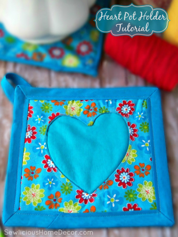 Heart Pot Holder by Sewlicious Home Decor - Sewtorial