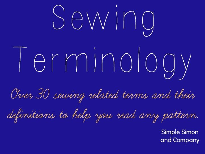 """Learn the meaning of over 30 sewing terms in this Simple Simon article that answers the question, """"What does this sewing word mean?"""". -Sewtorial"""