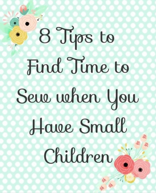 Trying to find time to sew can be a challenge with small children. Clover and Violet share great tips on how to make it work - Sewtorial