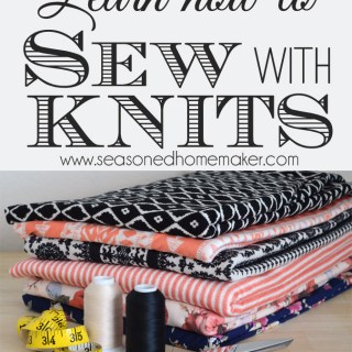 Learn about sewing with knits in this informative article by The Seasoned Homemaker. It's great info for beginners and more experienced sewers. -Seworial