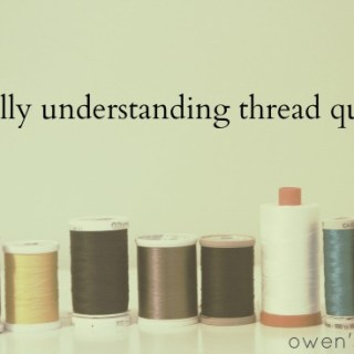 Here's a great post on thread quality by Owen's Olivia. You'll learn why lint and dust wreak havoc on our machines and why thread type matters. -Sewtorial