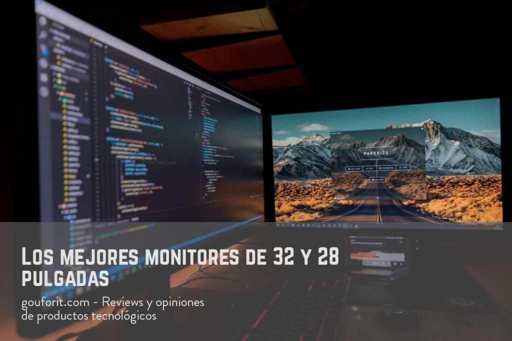 """¿Cuáles son los mejores monitores de 32"""" y 28""""  (IPS, VA y TN)?"""