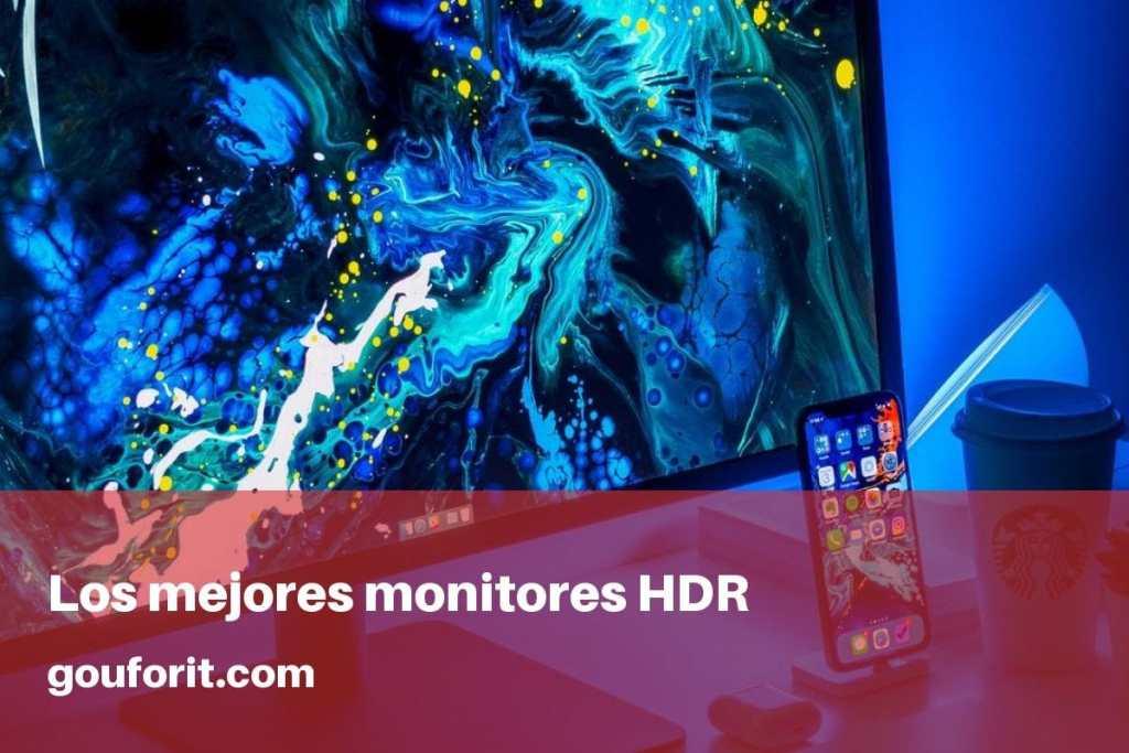 Los mejores monitores HDR