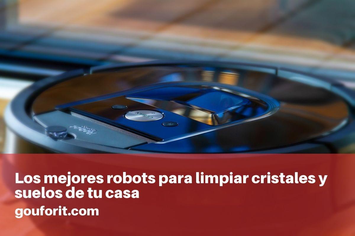mejores robots para limpiar cristales y suelos de tu casa