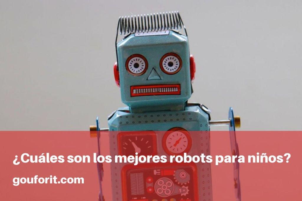¿Cuáles son los 8 mejores robots para niños?