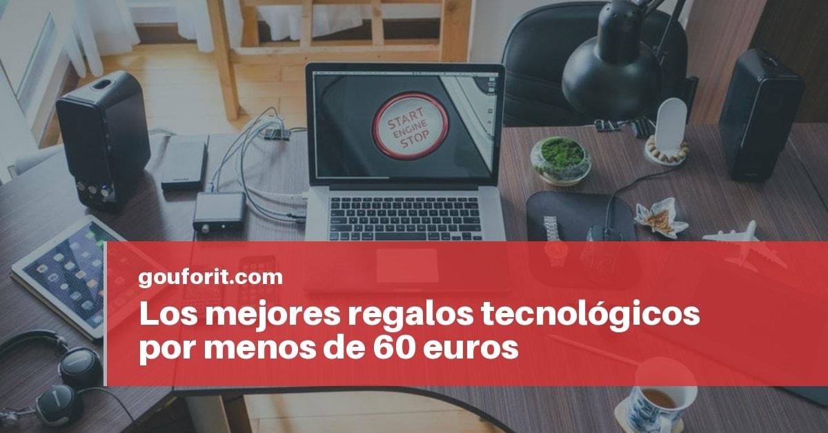 mejores regalos tecnológicos por menos de 60 euros