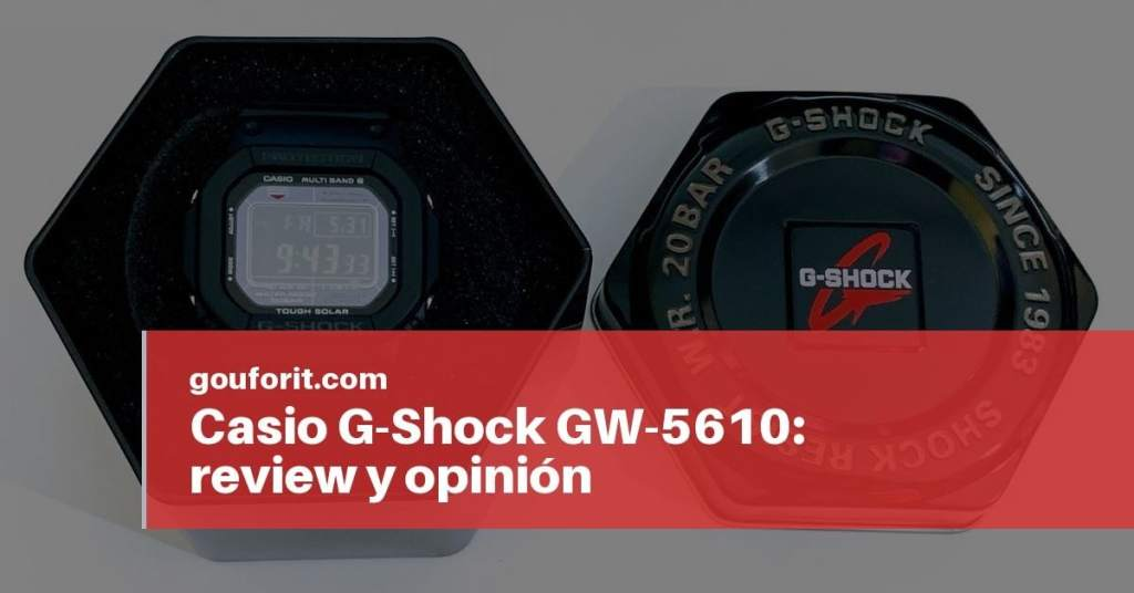 Casio G-Shock GW-5610: review y opinión