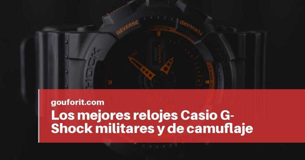 a511737b8b Los mejores relojes Casio G-Shock militares y de camuflaje