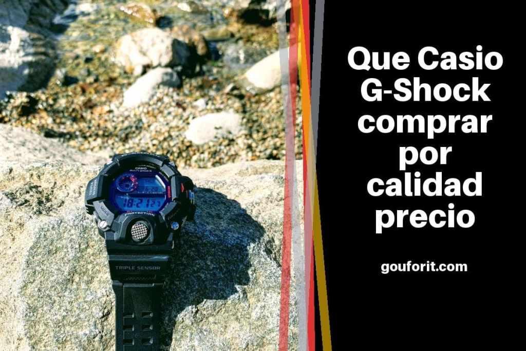Que Casio G-Shock comprar por calidad precio