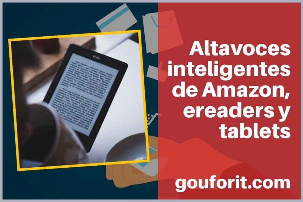 Altavoces inteligentes de Amazon, ereaders y tablets
