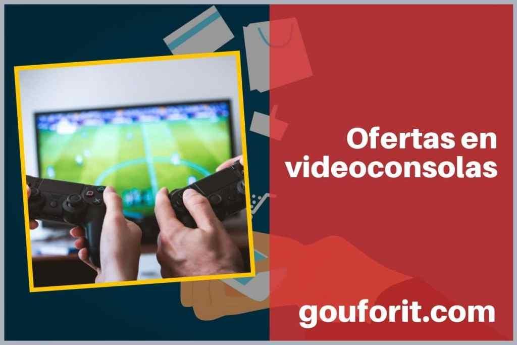 Ofertas videoconsolas