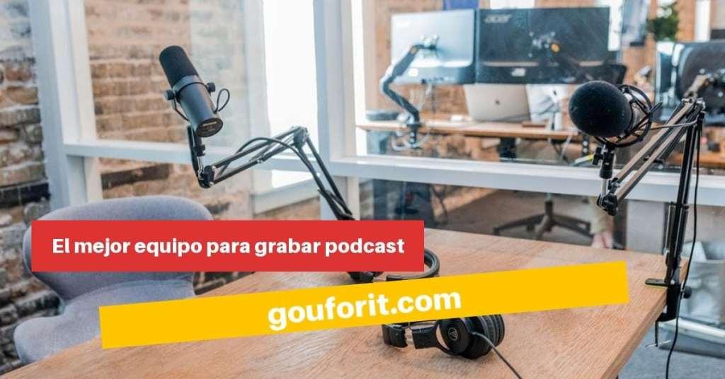 El mejor equipo para grabar podcast:   micrófono, auriculares, software o interfaz de audio