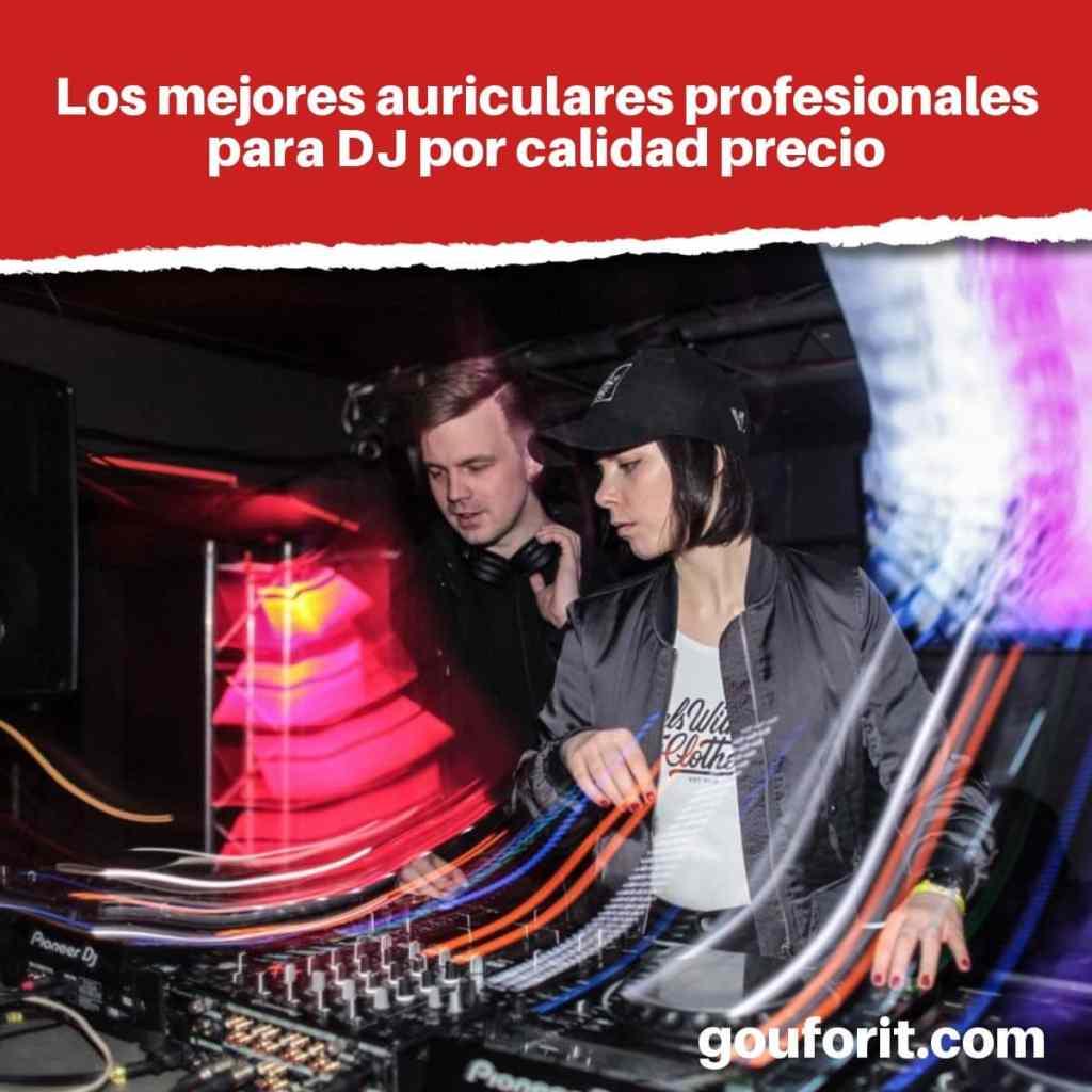 Los mejores auriculares profesionales para DJ por calidad precio