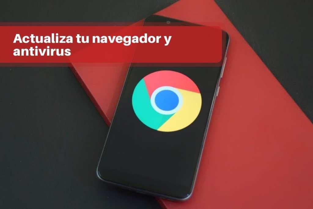 Actualiza tu navegador y antivirus