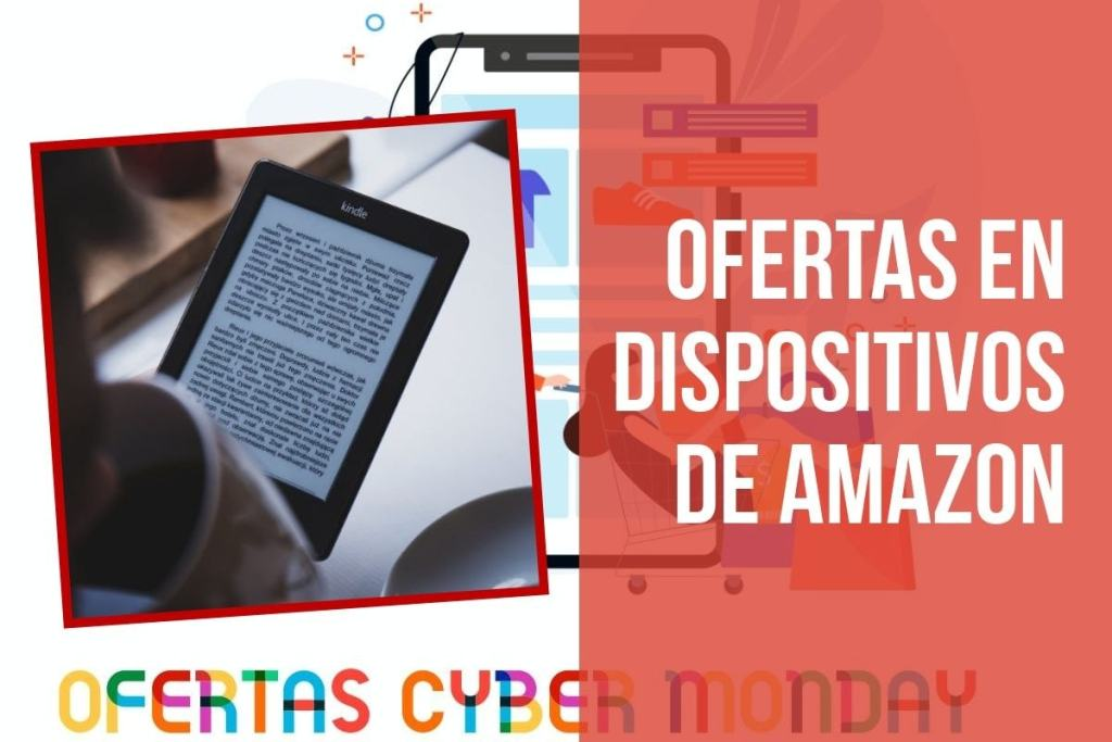 Ofertas dispositivos Amazon Fin de semana del Cyber Monday