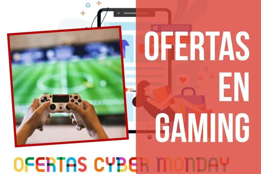 Ofertas Gaming Fin de Semana Cyber Monday
