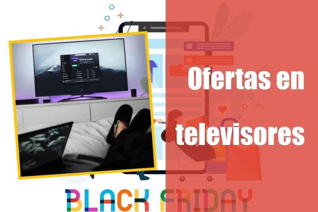 Ofertas en televisores semana del Black Friday