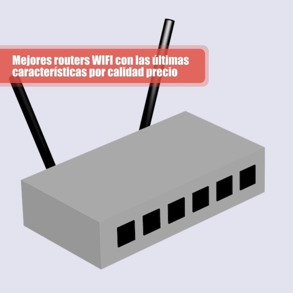 Mejores routers WIFI con las últimas características por calidad precio