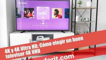 4K y 4K Ultra HD: Cómo elegir un buen televisor 4K UHD