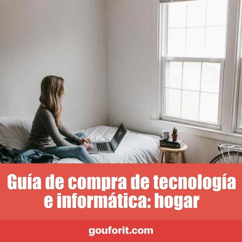 Guía de compra de tecnología e informática: hogar