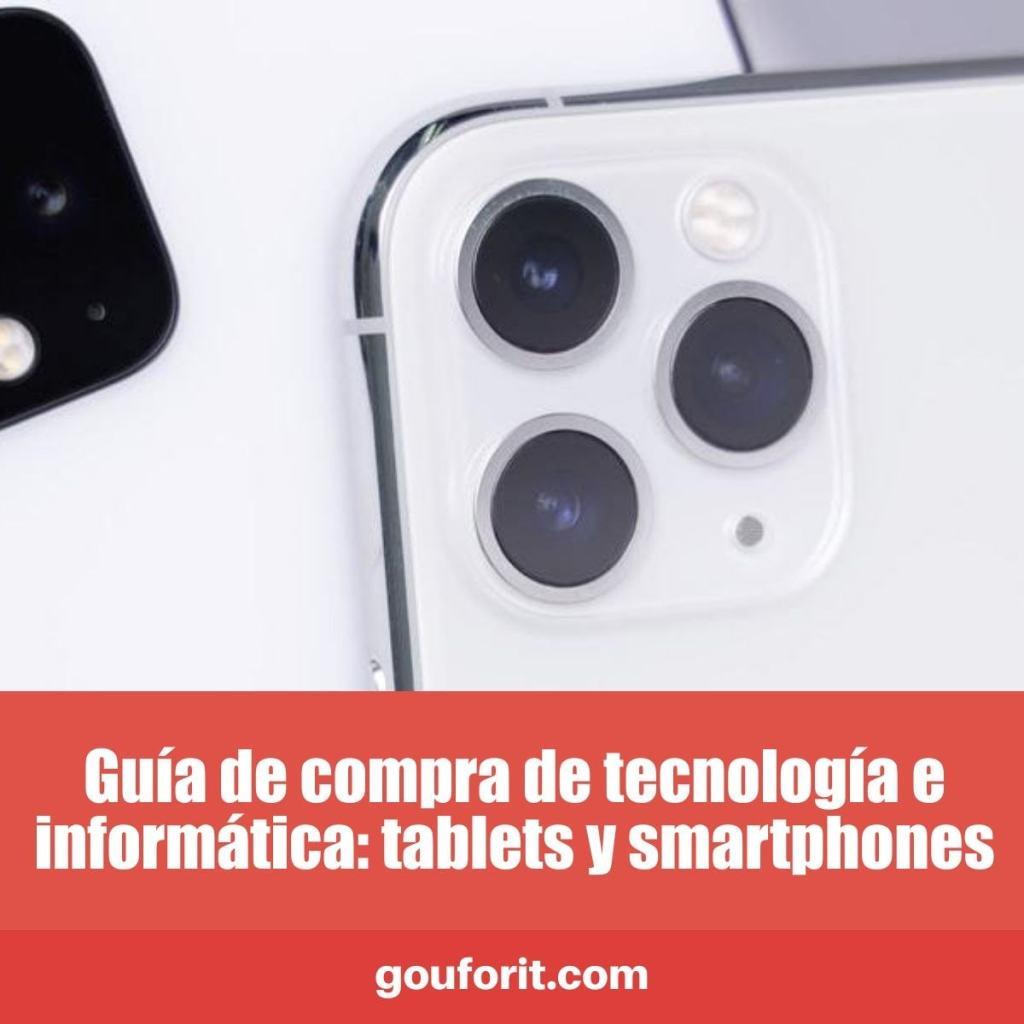Guía de compra de tecnología e informática: tablets y smartphones