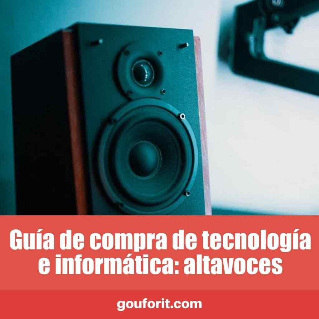 Guía de compra de tecnología e informática: altavoces