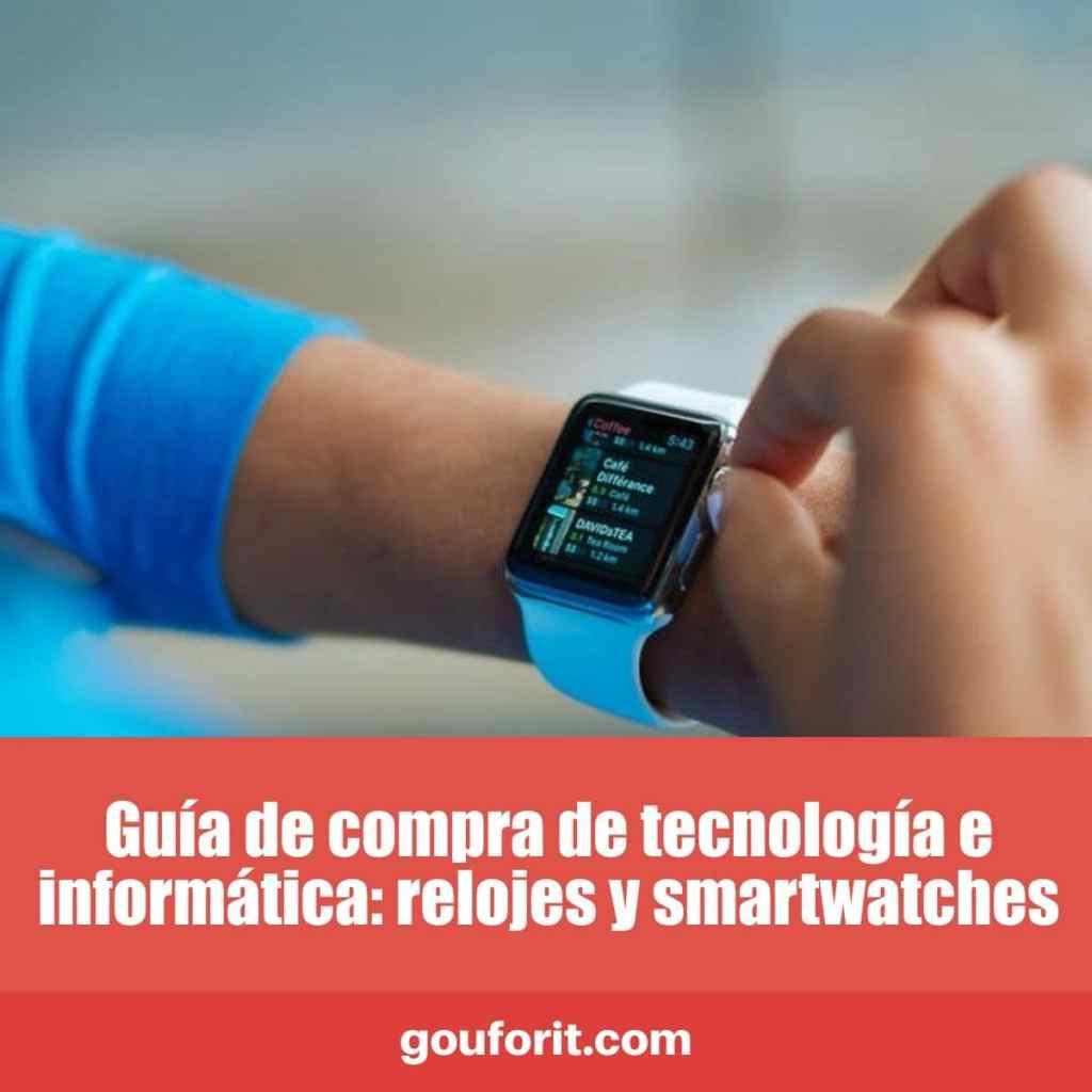 Guía de compra de tecnología e informática: relojes y smartwatches