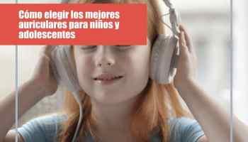 Cómo elegir los mejores auriculares para niños y adolescentes