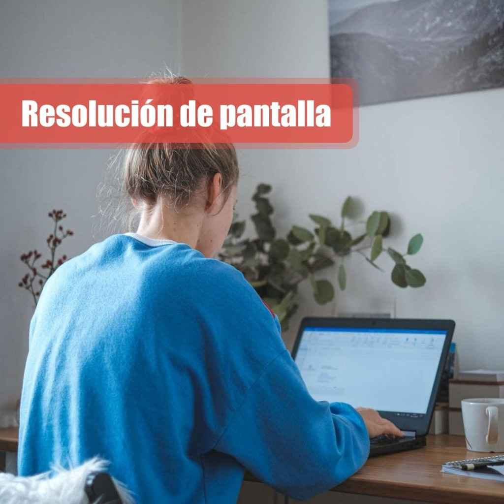 Resolución de pantalla