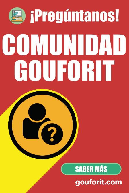 comunidad gouforit: ¡Preguntanos!
