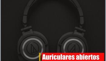 Auriculares abiertos vs Auriculares cerrados