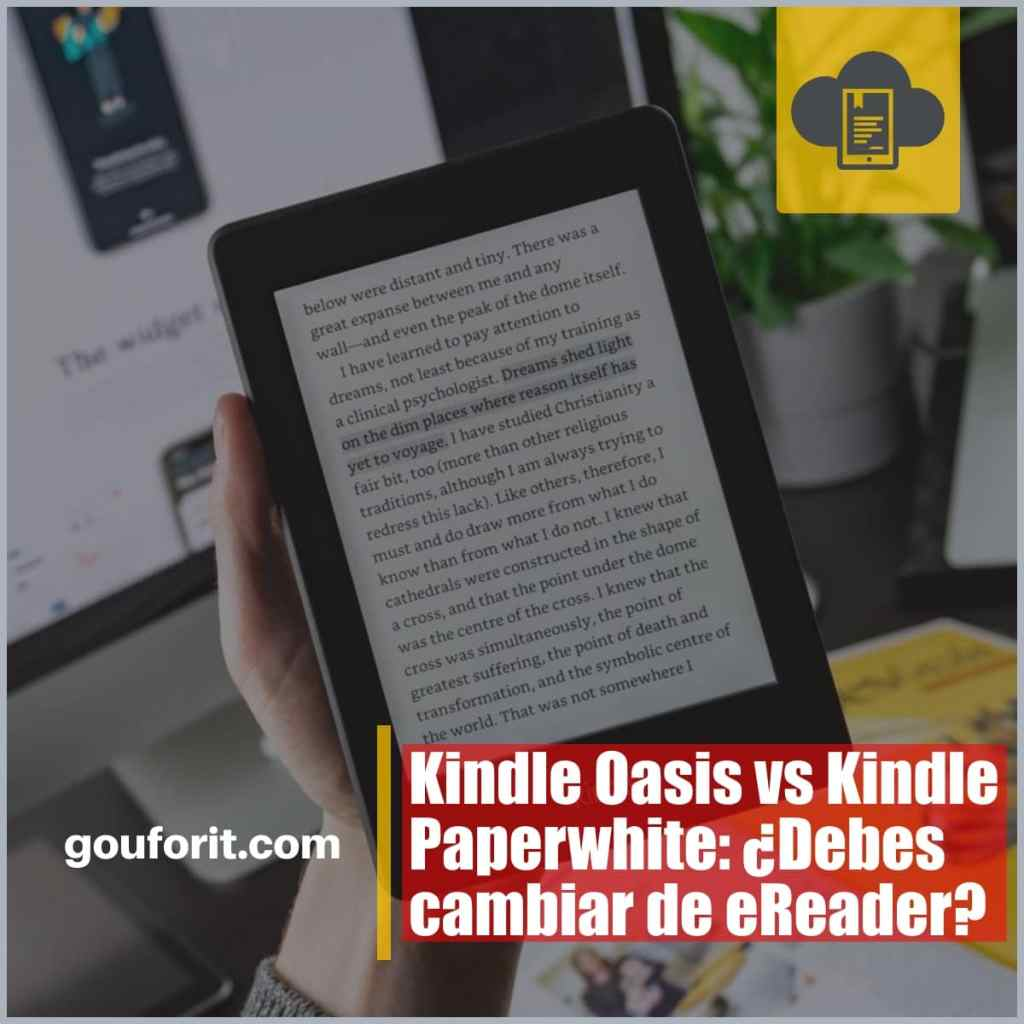Kindle Oasis vs Kindle Paperwhite: ¿Debes cambiar de eReader?