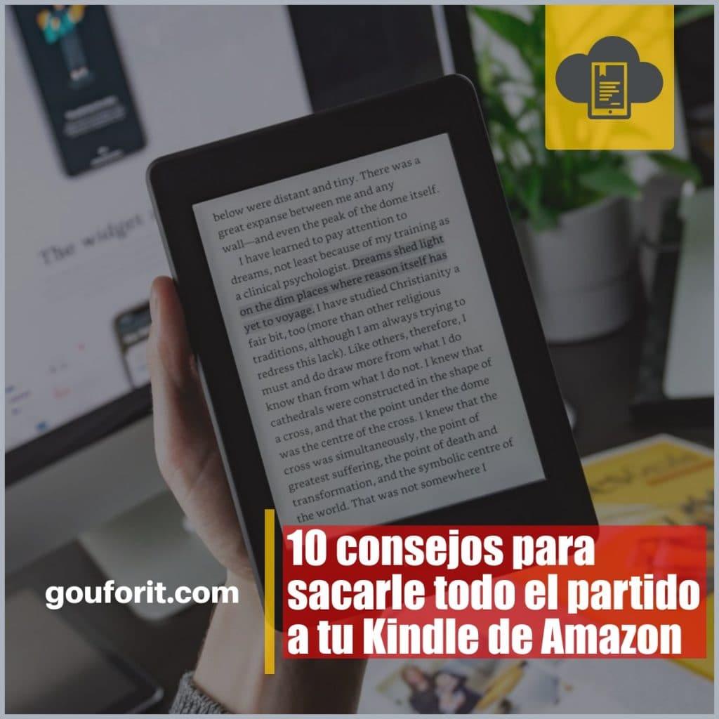 10 consejos para sacarle todo el partido a tu eReader Kindle de Amazon