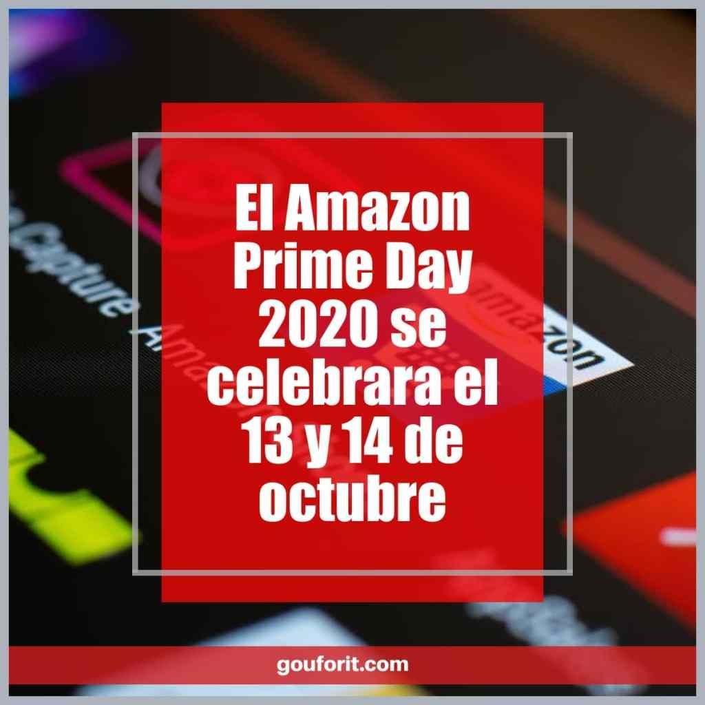 El Amazon Prime Day 2020 se celebrara el 13 y 14 de octubre