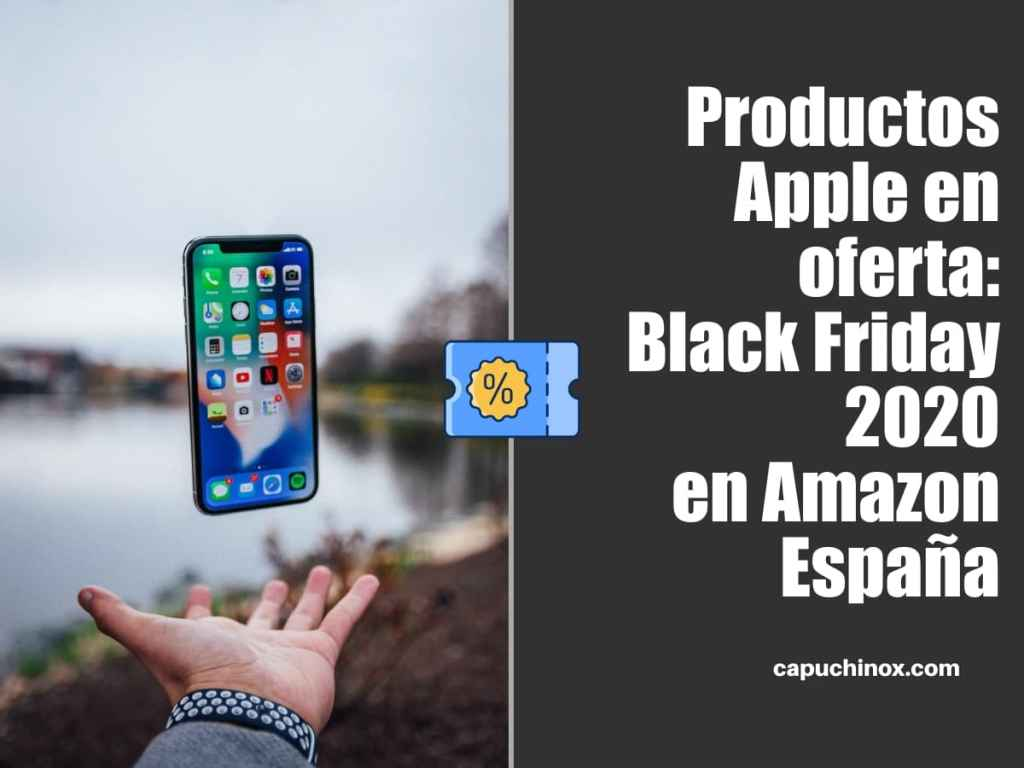 Productos Apple en oferta: Black Friday 2020 en Amazon España