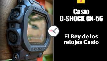 Casio G-SHOCK GX-56: el Rey de los relojes Casio