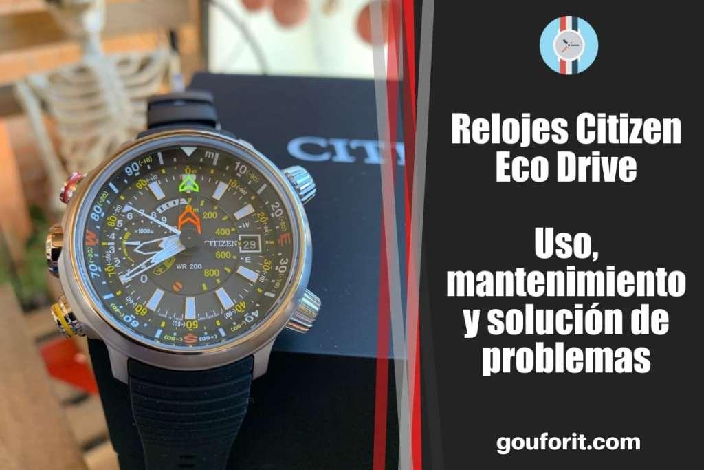 Relojes Citizen Eco Drive: uso, mantenimiento y solución de problemas