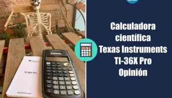 Calculadora científica Texas Instruments TI-36X Pro - Opinión