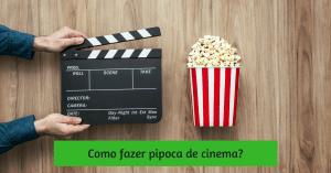 Como fazer pipoca de cinema em casa? 6