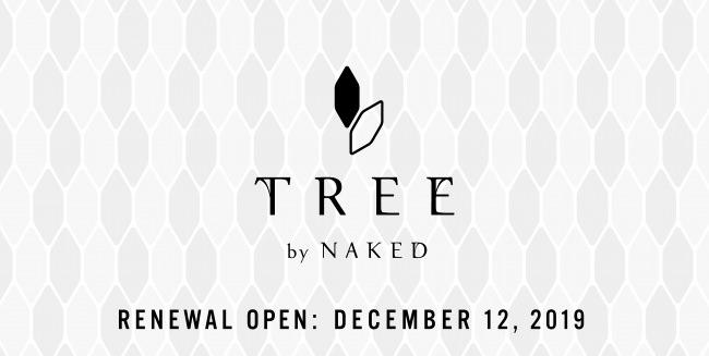 『TREE by NAKED』リニューアルに伴う休業のお知らせ