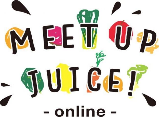 日本最大級のオンラインイベント 健康食品とジュースの祭典「MEET UP JUICE!」を開催!